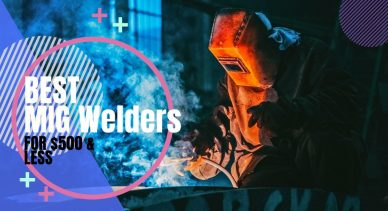 Best MIG Welders Under $500